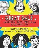 Great Gals, Summer Pierre, 0399536248