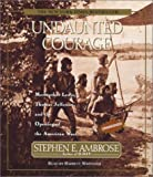 img - for By Stephen E. Ambrose - Undaunted Courage: Meriwether Lewis Thomas Jefferson And The Open (Unabridged) (2001-06-16) [Audio CD] book / textbook / text book