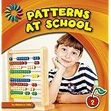 Patterns at School (21st Century Basic Skills Library: Patterns All Around)