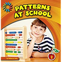 Patterns at School (21st Century Basic Skills Library: Patterns All Around)