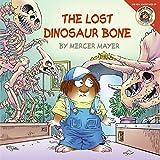 The Lost Dinosaur Bone (Little Critter)