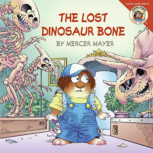 The Lost Dinosaur Bone (Little Critter)