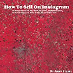 How to Sell on Instagram: Sell Photos, Stuff, Clothes, Tickets, Books, and Cars Online | Johny Stuart