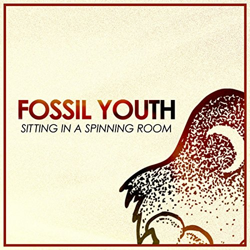 Amazon.com: Sitting in a Spinning Room: The Fossil Youth