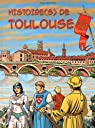 Histoire(s) de Toulouse par Saint-Dizier