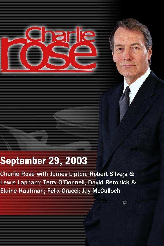 Charlie Rose with James Lipton, Robert Silvers & Lewis Lapham; Terry O'Donnell, David Remnick & Elaine Kaufman; Felix Grucci; Jay McCulloch (September 29, 2003)