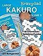 Krazydad Large Kakuro Volume 3: 99 Enormously Satisfying Puzzles