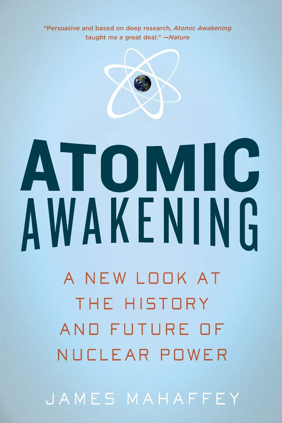 Download Atomic Awakening: A New Look at the History and Future of Nuclear Power pdf epub