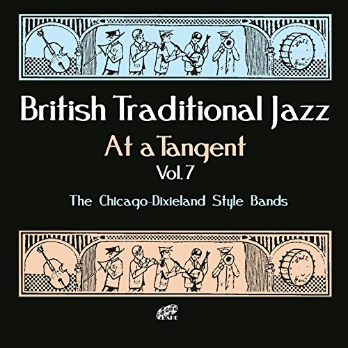 British Trad Jazz, at a Tanger, Vol. 7 - the Chicago-dixieland Style - Tanger Style