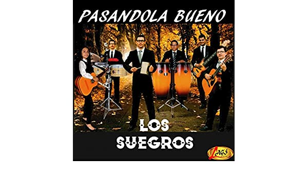 Pasándola Bueno by Los Suegros on Amazon Music - Amazon.com