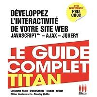 Développez l'interactivité de votre site web : JavaScript - Ajax - jQuery