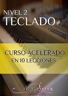 Teclado Nivel 2: Curso acelerado en 10 lecciones (Spanish Edition)