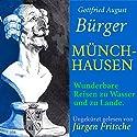 Münchhausen: Wunderbare Reisen zu Wasser und zu Lande Hörbuch von Gottfried August Bürger Gesprochen von: Jürgen Fritsche