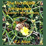 The Incredible Honeybee: A Layman's Reference Guide | T.J. Allen