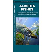 Alberta Fishes: A Folding Pocket Guide to All Known Native and Introduced Species