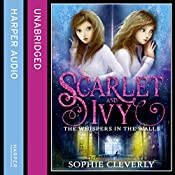 The Whispers in the Walls: Scarlet and Ivy, Book 2   Sophie Cleverly
