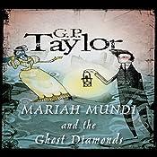 Ghost Diamonds: Mariah Mundi, Book 3   G.P. Taylor
