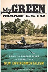 My Green Manifesto: Down the Charles River in Pursuit of a New Environmentalism Paperback