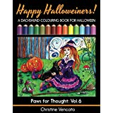 Happy Halloweiners!: A Dachshund Dog (Noninteractive) Colouring Book for Halloween (Paws for Thought 6)