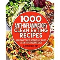 1000 Anti Inflammatory clean eating recipes