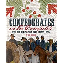 Confederates in the Cornfield: Civil War Quilts from Davis County, Iowa
