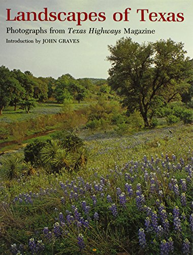 - Landscapes of Texas: Photographs from Texas Highways Magazine (Louise Lindsey Merrick Natural Environment Series)