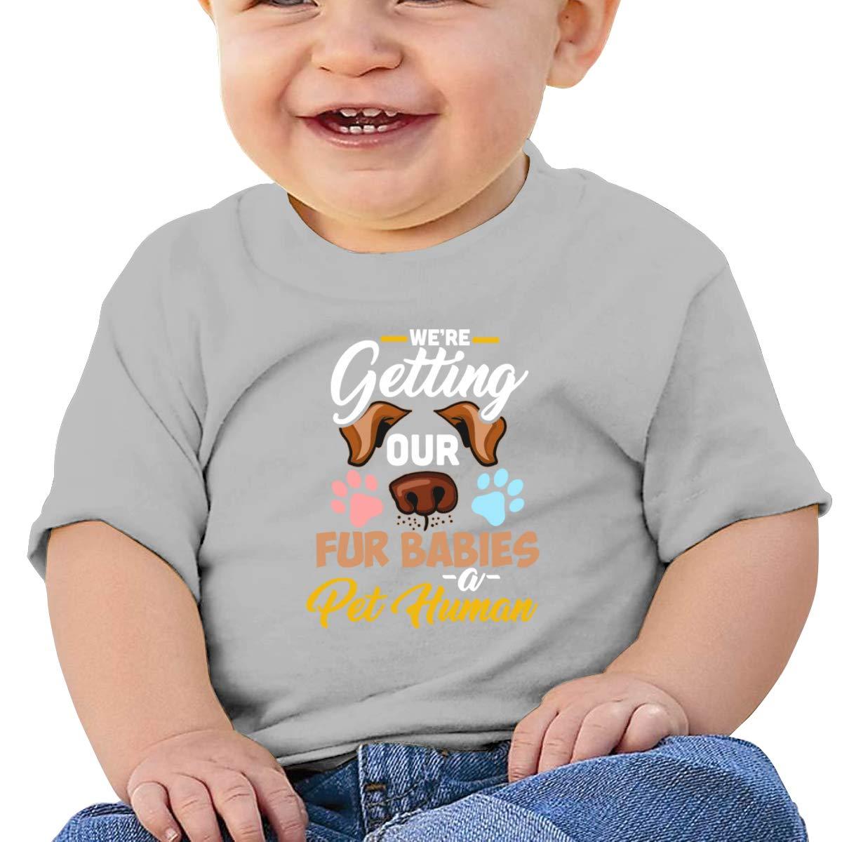 Were Getting Our Fur Babies A Pet Human Toddler Short Sleeve Shirt Girls Gift
