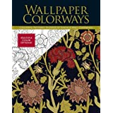 Wallpaper Colorways: Coloring Patterns Inspired by Vintage Wall Coverings (Creative)