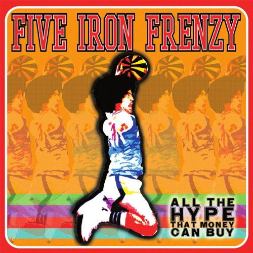Five Iron Frenzy - All The Hype That Money Can Buy (2000)