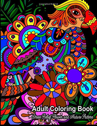Download Adult Coloring Book: Stress Relief Flower and Nature Pattern (Volume 1) pdf
