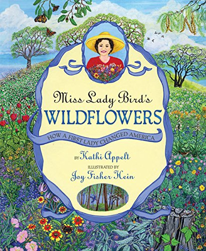 Miss Lady Bird's Wildflowers: How a First Lady Changed America