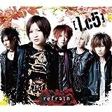 refrain(初回生産限定盤A)(DVD付)