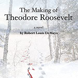 The Making of Theodore Roosevelt Audiobook