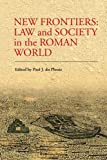 New Frontiers : Law and Society in the Roman World, Plessis, Paul J. du, 0748668209