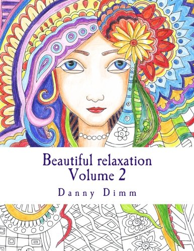 Beautiful relaxation Volume 2: Coloring book for everyone