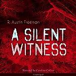 A Silent Witness | R. Austin Freeman