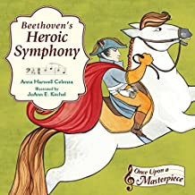 Beethoven's Heroic Symphony (Once Upon a Masterpiece Book 4)
