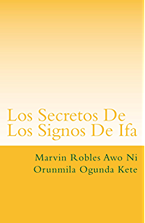 Los Secretos De Los Signos De Ifa (Spanish Edition)