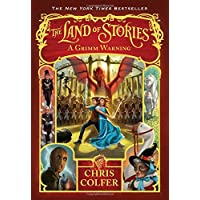 The Land of Stories: A Grimm Warning (The Land of Stories (3))