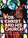 img - for For Christ and his church: Essays in service of the church and its mission book / textbook / text book