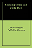 Spalding's base ball guide 1921