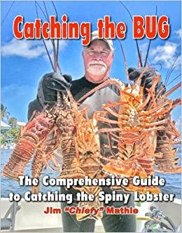 Catching the BUG-The Comprehensive Guide to Catching the Spiny Lobster