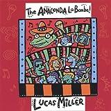 Anaconda La Bamba! by Lucas Miller