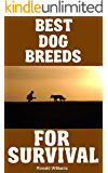 Best Dog Breeds For Survival: The Top 10 Dog Breeds Most Likely To Help You Survive The Apocalypse