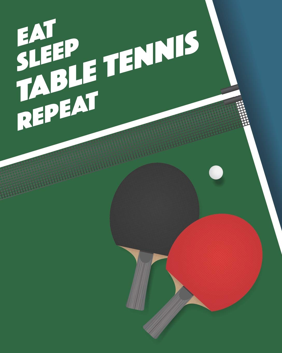 Excellent Eat Sleep Table Tennis Repeat Lined Notebook Diary Home Remodeling Inspirations Genioncuboardxyz