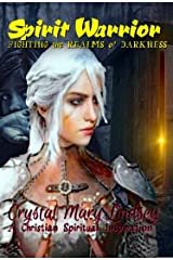 Spirit Warrior: Fighting the Realms of Darkness Kindle Edition