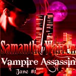 Vampire Assassin: Jane, Book 1 | Samantha Warren