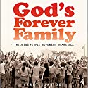 God's Forever Family: The Jesus People Movement in America Audiobook by Larry Eskridge Narrated by Michael Butler Murray