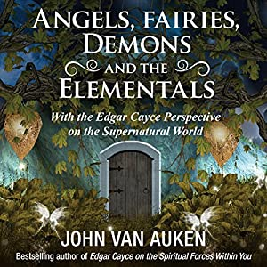 Angels, Fairies, Demons, and the Elementals Audiobook