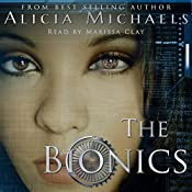 The Bionics: The Bionics Novels, Book 1 | Alicia Michaels